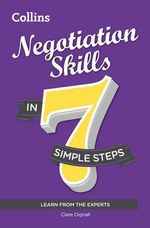Negotiation Skills in 7 Simple Steps - Clare Dignall
