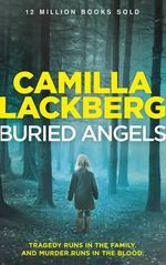 Buried Angels - Order Your Signed Copy!* : Detective Patrik Hedstrom Novels : Book 8 - Camilla Lackberg