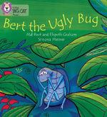 Bert the Ugly Bug : Band 04/Blue - Elspeth Graham