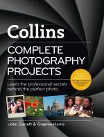 Collins Complete Photography Projects - John Garrett