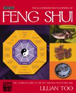 Feng Shui (Illustrated Encyclopedia) : Illustrated Encyclopedia - Lillian Too