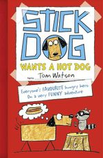 Stick Dog Wants a Hot Dog : Stick Dog - Tom Watson