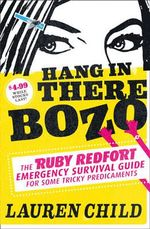 Hang in There Bozo : The Ruby Redfort Emergency Survival Guide for Some Tricky Predicaments - Lauren Child
