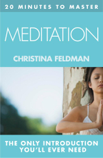 20 MINUTES TO MASTER ... MEDITATION - Christina Feldman
