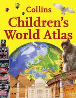 Collins Children's World Atlas - Collins Maps