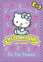 The Pop Princess : Hello Kitty & Friends - Linda Chapman