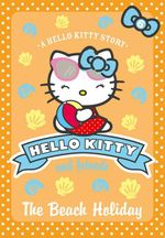 The Beach Holiday : Hello Kitty & Friends - Linda Chapman