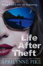 Life After Theft : Laurel Series : Book 1 - Aprilynne Pike