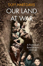 Our Land at War - Duff Hart-Davis