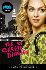 The Carrie Diaries (TV tie-in) : TV tie-in - Candace Bushnell