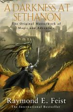 A Darkness at Sethanon : The Riftwar Saga : Book 3 - Raymond E. Feist