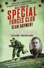 The Hell of Burma : Sergeant Harry Verlander (Tales from the Special Forces Shorts, Book 2) - Sean Rayment
