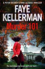 Murder 101 : Peter Decker and Rina Lazarus Crime Thrillers - Faye Kellerman