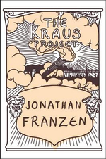 The Kraus Project - Jonathan Franzen