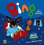 Bing : Bed Time - Ted Dewan