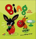 Bing : Yuk! - Ted Dewan