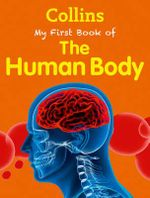My First Book of the Human Body : Collins My First - Collins