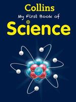 My First Book of Science : Collins My First - Collins