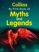 My First Book of Myths and Legends : Collins My First - Collins