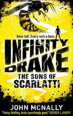 Infinity Drake : the Sons of Scarlatti - John McNally