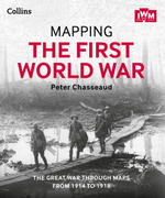 Mapping the First World War : The Great War Through Maps from 1914-1918 - Peter Chasseaud
