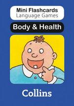 Body & Health : Mini Flashcards Language Games - Susan Thomas