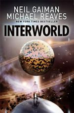 Interworld : InterWorld Series : Book 1 - Neil Gaiman