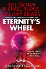 Eternity's Wheel (Interworld, Book 3) : Interworld - Neil Gaiman