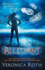Allegiant (in Hardcover -  Perfect gift for Divergent fans!) : Divergent : Book Three - Veronica Roth