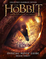 The Hobbit : The Desolation of Smaug - Official Movie Guide - Brian Sibley