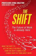The Shift : The Future of Work is Already Here - Lynda Gratton
