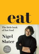 Eat  : The Little Book of Fast Food - Nigel Slater