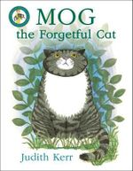 Mog the Forgetful Cat : A Celebration of the Life and Work of Judith Kerr - Judith Kerr