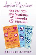The Fab Confessions of Georgia Nicolson : Books 1-3 - Louise Rennison