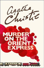 Murder on the Orient Express : Poirot Series - Agatha Christie