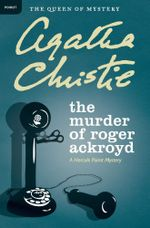 The Murder of Roger Ackroyd : Poirot Series - Agatha Christie