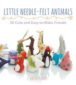 Little Needle-felt Animals - Gretel Parker