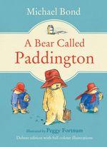 A Bear Called Paddington : Paddington - Michael Bond