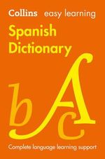 Easy Learning Spanish Dictionary - Collins Dictionaries