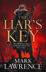 The Liar's Key : Red Queen's War - Mark Lawrence