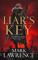 The Liar's Key (Red Queen's War, Book 2) : Red Queen?s War - Mark Lawrence