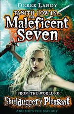 The Maleficent Seven : From the World of Skulduggery Pleasant - Derek Landy