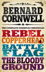 The Starbuck Chronicles : The Complete 4-Book Collection - Bernard Cornwell