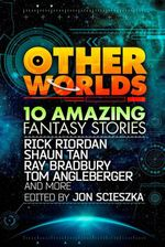 Other Worlds (feat. Stories by Rick Riordan, Shaun Tan, Tom Angleberger, Ray Bradbury and More) : Guys Read - Rick Riordan