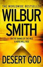 Desert God - Wilbur Smith