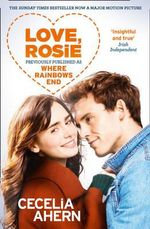 Love Rosie (Where Rainbows End) : Film Tie-in Edition - Cecelia Ahern