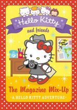 The Magazine Mix-Up : Hello Kitty and Friends : Book 14 - Linda Chapman