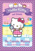 The Cupcake Mystery : Hello Kitty and Friends : Book 15 - Linda Chapman