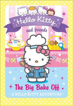 The Big Bake off : Hello Kitty and Friends - Linda Chapman