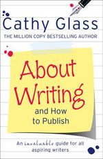 About Writing and How to Publish - Cathy Glass